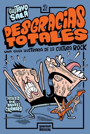 Desgracias totales. Una guía ilustrada de la cultura rock