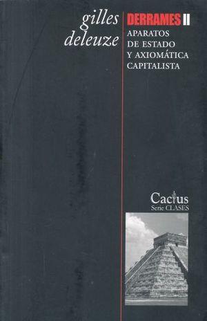 DERRAMES 2. APARATOS DE ESTADO Y AXIOMATICA CAPITALISTA