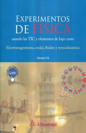 EXPERIMENTOS DE FISICA USANDO TIC Y ELEMENTOS DE BAJO COSTO. ELECTROMAGNETISMO ONDAS FLUIDOS Y TERMODINAMICA