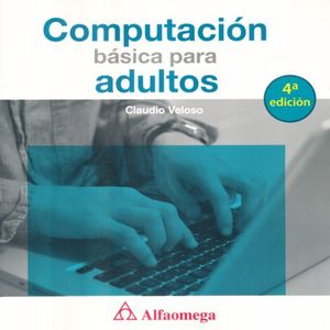 COMPUTACION BASICA PARA ADULTOS / 4 ED.