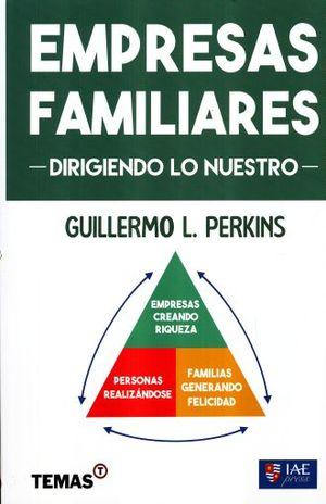 EMPRESAS FAMILIARES. DIRIGIENDO LO NUESTRO