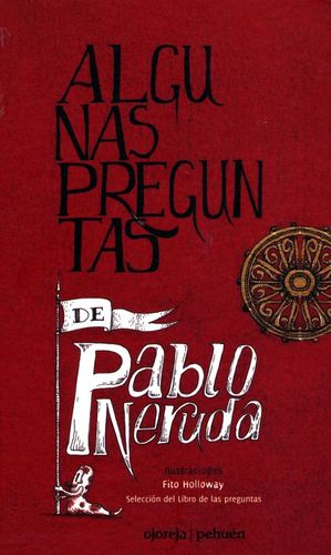 Algunas preguntas de Pablo Neruda / Pd.