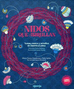 Nidos que arrullan. Nanas, cantos y arrullos de América Latina / Pd. (Incluye CD)
