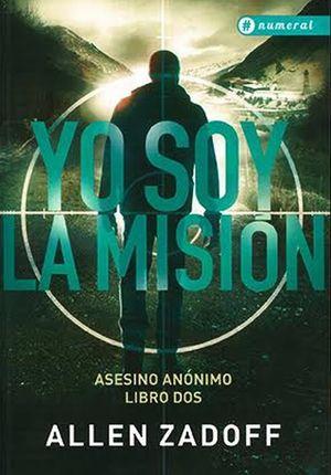 YO SOY LA MISION. ASESINO ANONIMO / LIBRO 2
