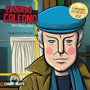 COL. ANTIHEROES / EDUARDO GALEANO PARA CHICAS Y CHICOS