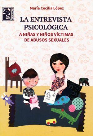 La entrevista psicológica a niñas y niños víctimas de abusos sexuales