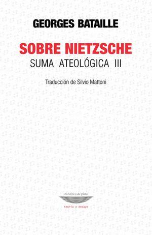 Sobre Nietzsche. Suma ateológica III