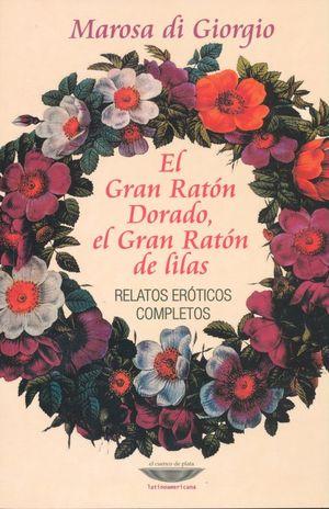 GRAN RATON DORADO EL GRAN RATON DE LILAS, EL. RELATOS EROTICOS COMPLETOS
