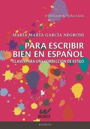 Para escribir bien en español. Claves para una corrección de estilo