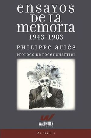 Ensayos de la memoria 1943 - 1983