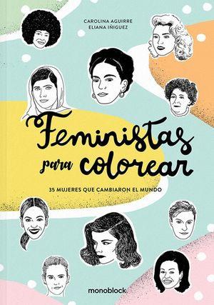 FEMINISTAS PARA COLOREAR. 35 MUJERES QUE CAMBIARON EL MUNDO