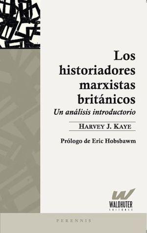 Los historiadores marxistas britanicos. Un análisis introductorio