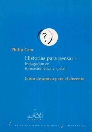 Historias para pensar 1. Libro de apoyo. Indagación en formación ética y social