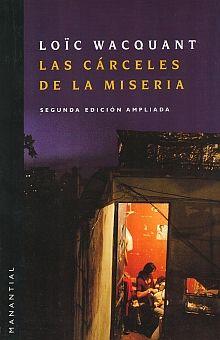 CARCELES DE LA MISERIA, LAS / 2 ED.