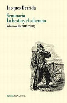 SEMINARIO LA BESTIA Y EL SOBERANO / VOL. II (2002 - 2003)