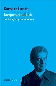 JACQUES EL SOFISTA. LACA LOGOS Y EL PSICOANALISIS