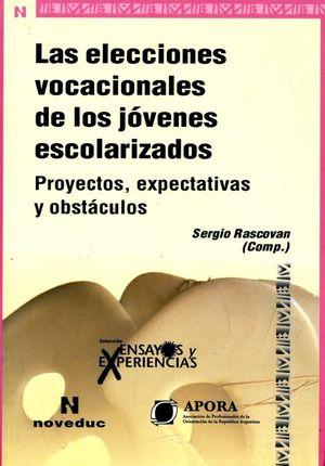 Las elecciones vocacionales de los jóvenes escolarizados. Proyectos, expectativas y obstáculos