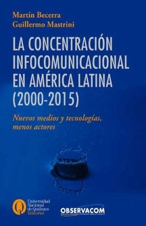 CONCENTRACION INFOCOMUNICACIONAL EN AMERICA LATINA 2000-2015, LA