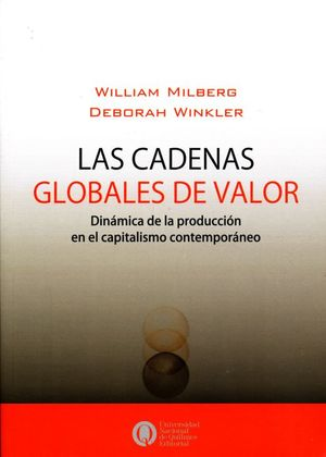 Las cadenas globales de valor. Dinámica de la producción en el capitalismo contemporáneo
