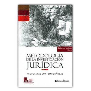 METODOLOGIA DE LA INVESTIGACION JURIDICA. PROPUESTAS CONTEMPORANEAS