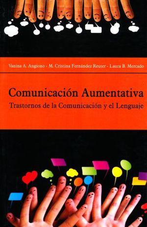 COMUNICACION AUMENTATIVA. TRASTORNOS DE LA COMUNICACION Y EL LENGUAJE