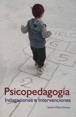 PSICOPEDAGOGIA. INDAGACIONES E INTERVENCIONES