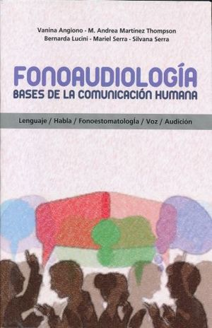 FONOAUDIOLOGIA. BASES DE LA COMUNICACION HUMANA