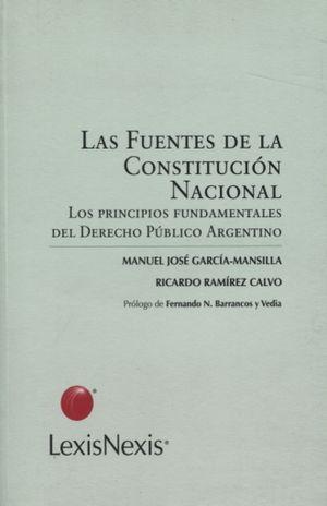 FUENTES DE LA CONSTITUCION NACIONAL, LAS. LOS PRINCIPIOS FUNDAMENTALES DEL DERECHO PUBLICO ARGENTINO