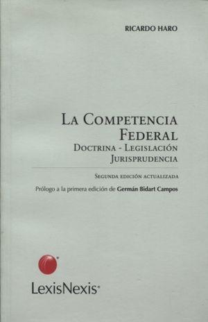 COMPETENCIA FEDERAL, LA. DOCTRINA LEGISLACION JURISPRUDENCIA / 2 ED.