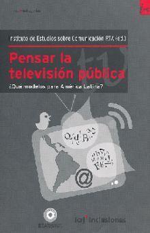 PENSAR LA TELEVISION PUBLICA. QUE MODELOS PARA AMERICA LATINA