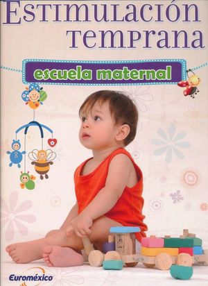 ESTIMULACION TEMPRANA. ESCUELA MATERNAL / PD. (INCLUYE CD)