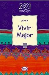201 MENSAJES PARA VIVIR MEJOR / PD.