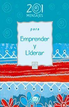 201 MENSAJES PARA EMPRENDER Y LIDERAR / PD.
