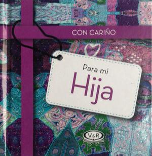 CON CARIÑO PARA MI HIJA / PD.