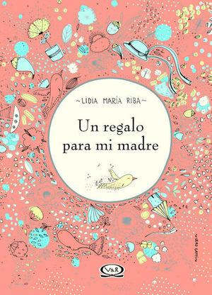 UN REGALO PARA MI MADRE / PD.