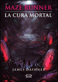 La Cura mortal / Maze Runner / vol. 3