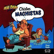 CHISTES MACHISTAS