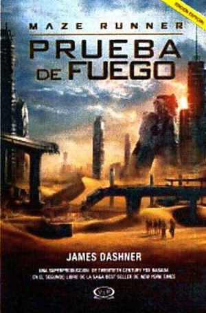 PRUEBA DE FUEGO / MAZE RUNNER 2 / PD. (EDICION ESPECIAL)