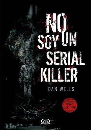NO SOY UN SERIAL KILLER / SAGA JOHN CLEAVER
