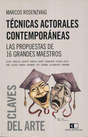 TECNICAS ACTORALES CONTEMPORANEAS. LAS PROPUESTAS DE 16 GRANDES MAESTROS
