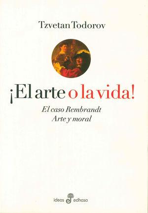 ¡El arte o la vida! El caso Rembrandt. Arte y moral