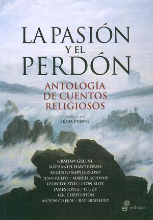 La pasión y el perdón. Antología de cuentos religiosos