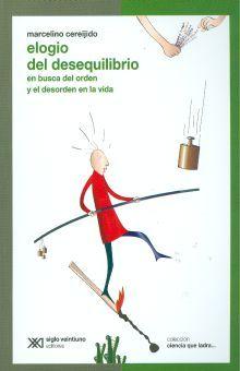 ELOGIO DEL DESEQUILIBRIO. EN BUSCA DEL ORDEN Y EL DESORDEN EN LA VIDA