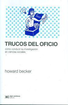 TRUCOS DEL OFICIO. COMO CONDUCIR SU INVESTIGACION EN CIENCIAS SOCIALES
