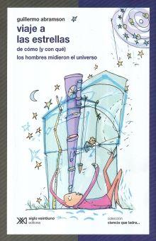 VIAJE A LAS ESTRELLAS. DE COMO Y CON QUE LOS HOMBRES MIDIERON EL UNIVERSO