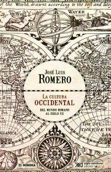 CULTURA OCCIDENTAL, LA. DEL MUNDO ROMANO AL SIGLO XX / 2 ED.