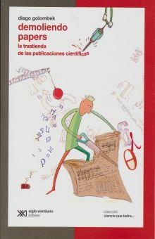DEMOLIENDO PAPERS. LA TRASTIENDA DE LAS PUBLICACIONES CIENTIFICAS / 2 ED.