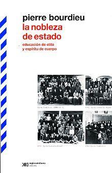 NOBLEZA DEL ESTADO, LA. EDUCACION DE ELITE Y ESPIRITU DE CUERPO