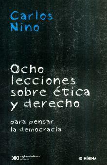 OCHO LECCIONES SOBRE ETICA Y DERECHO PARA PENSAR LA DEMOCRACIA