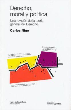 DERECHO MORAL Y POLITICA. UNA REVISION DE LA TEORIA GENERAL DEL DERECHO